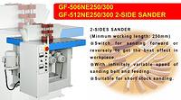 GF-506NE250/300 GF-512NE250/300 2-SIDE SANDER
